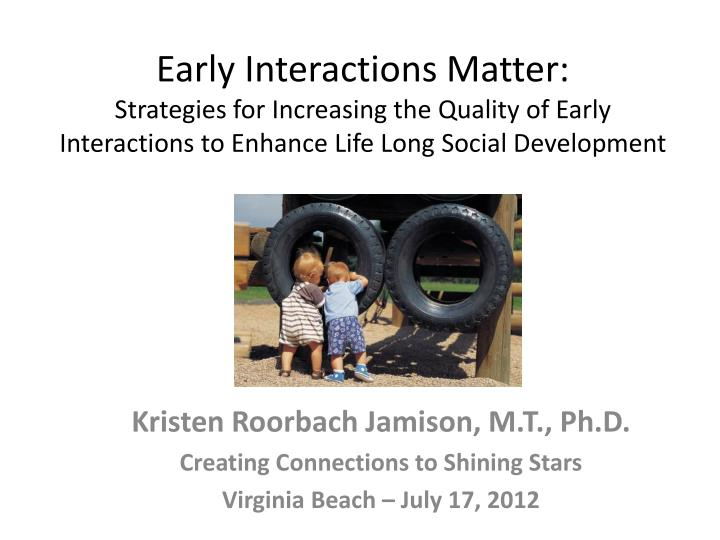 Early Interactions Matter: