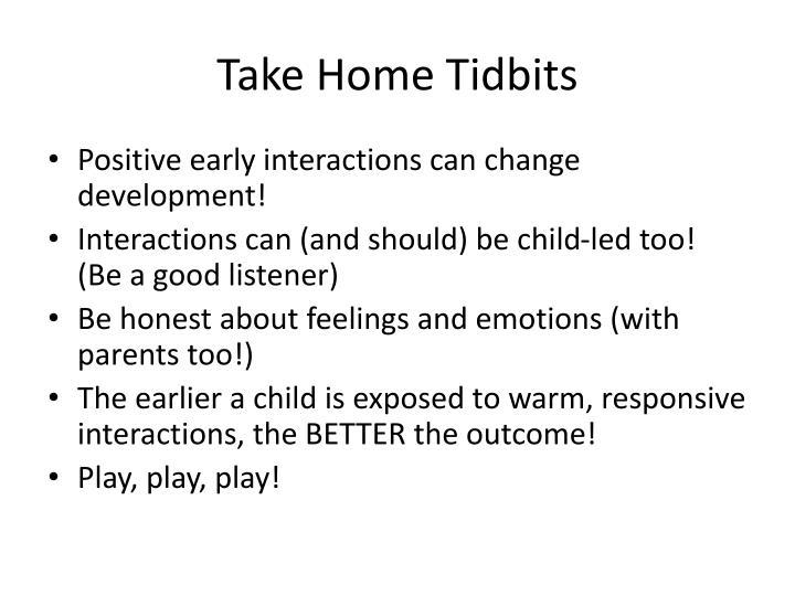 Take Home Tidbits