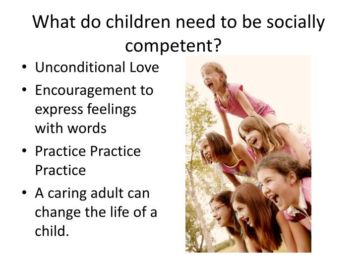What do children need to be socially competent?