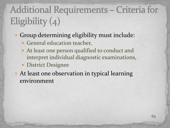 Additional Requirements – Criteria for Eligibility (4)