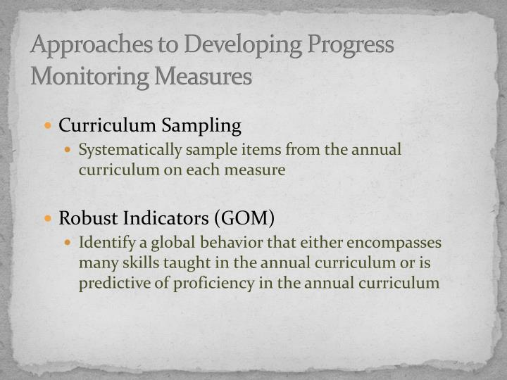 Approaches to Developing Progress Monitoring Measures