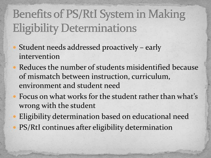 Benefits of PS/RtI System in Making Eligibility Determinations