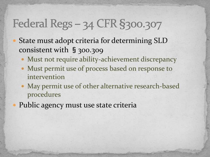 Federal Regs – 34 CFR §300.307
