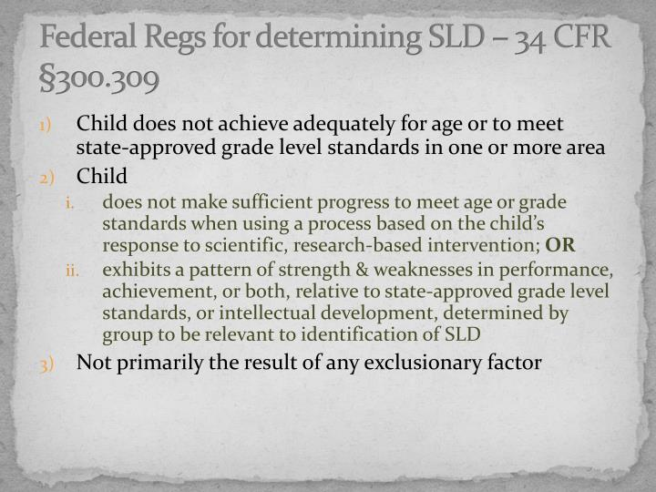 Federal Regs for determining SLD – 34 CFR §300.309
