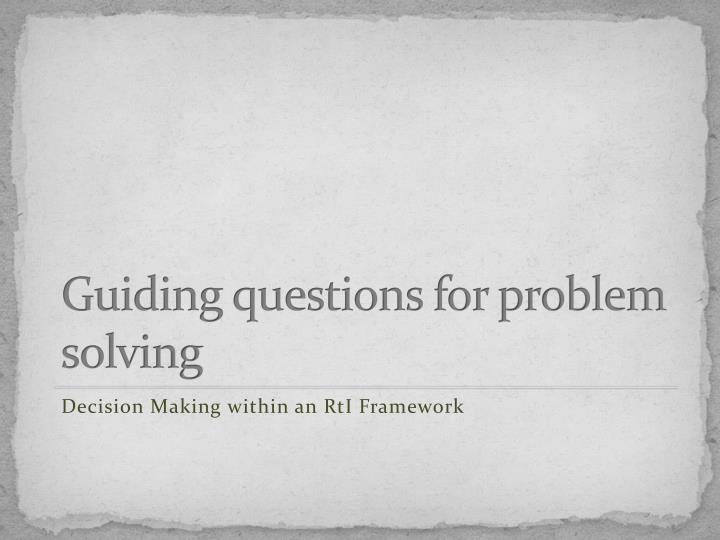 Guiding questions for problem solving