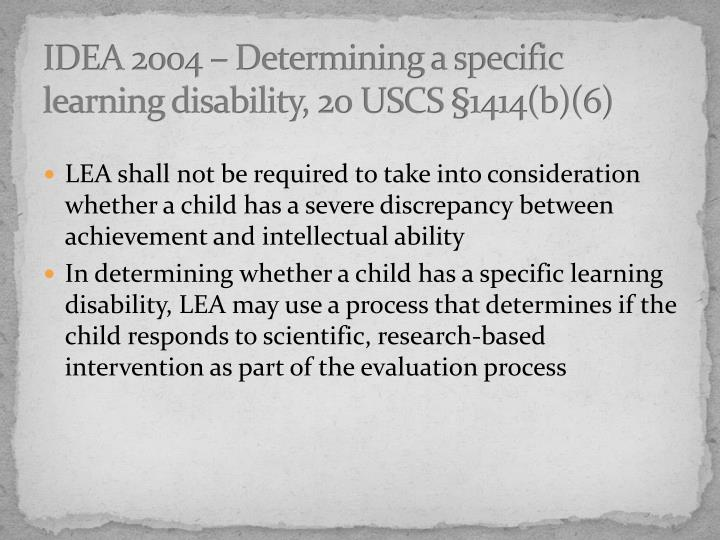 IDEA 2004 – Determining a specific learning disability, 20 USCS §1414(b)(6)