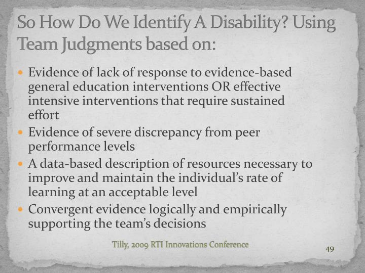 So How Do We Identify A Disability? Using Team Judgments based on: