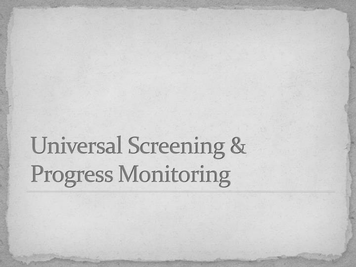 Universal Screening & Progress Monitoring