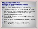 step by step use the rule manager to apply conditional formats