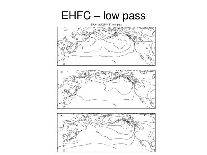 EHFC – low pass