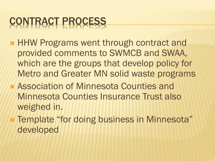 HHW Programs went through contract and provided comments to SWMCB and SWAA, which are the groups that develop policy for Metro and Greater MN solid waste programs