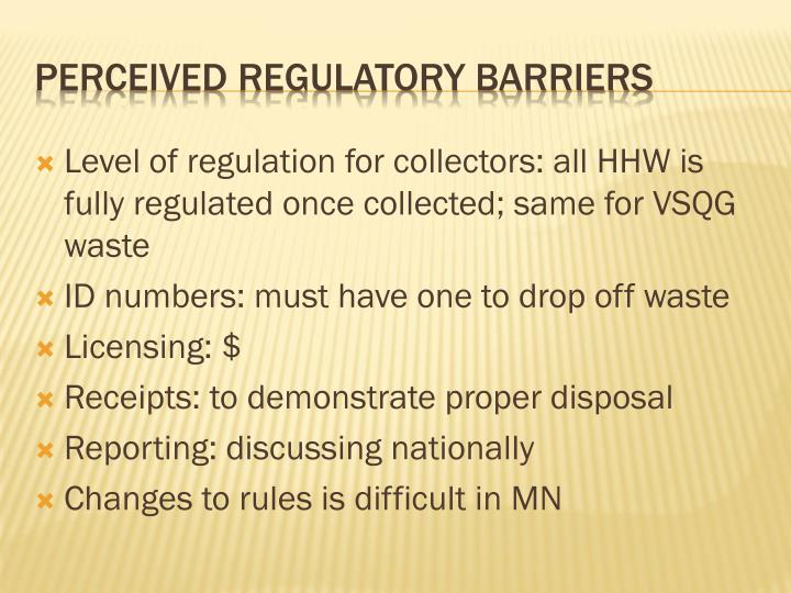 Level of regulation for collectors: all HHW is fully regulated once collected; same for VSQG waste