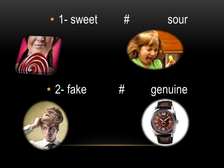 1- sweet         #             sour