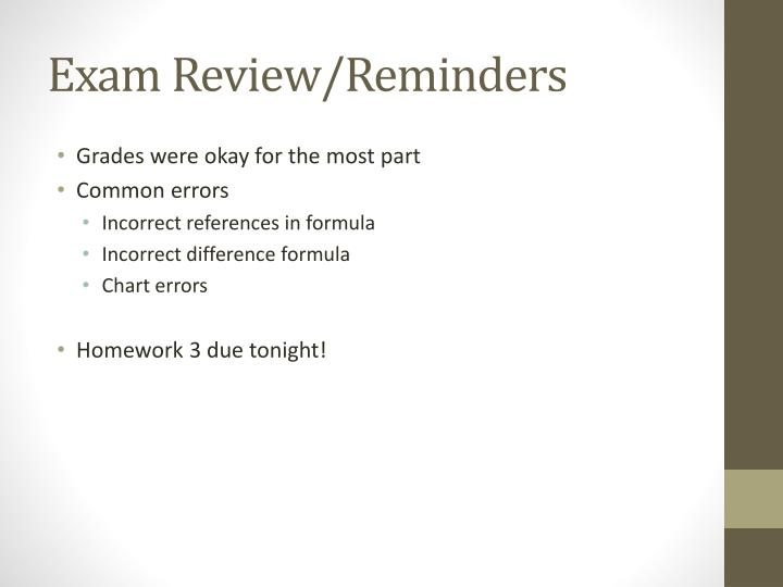 Exam Review/Reminders
