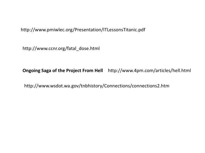 http://www.pmiwlec.org/Presentation/ITLessonsTitanic.pdf