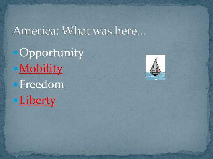 America: What was here…