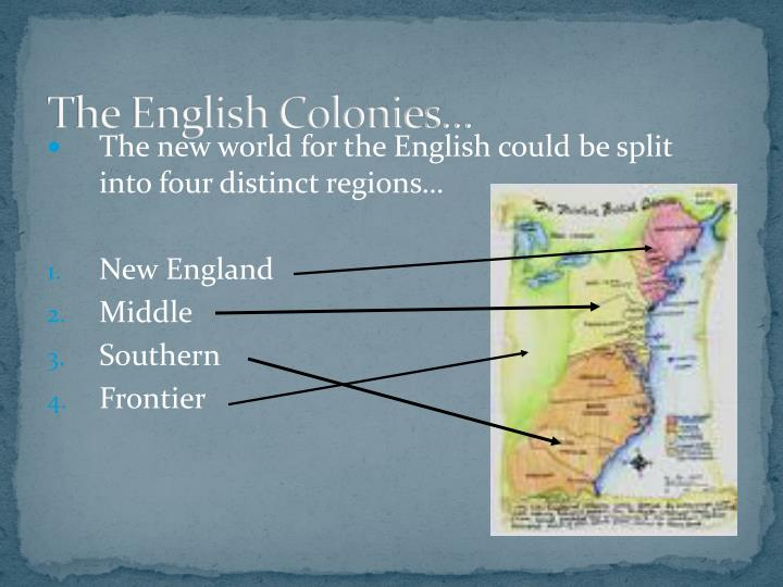 The English Colonies…