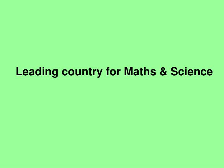 Leading country for Maths & Science