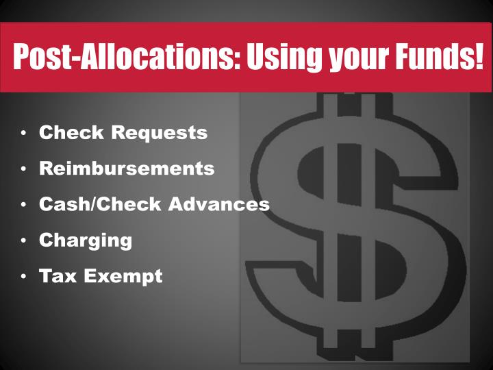 Post-Allocations: Using your Funds!