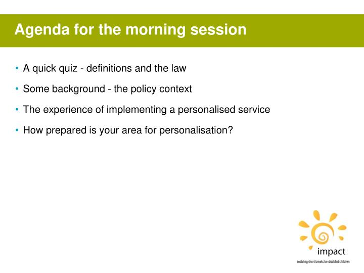 Agenda for the morning session