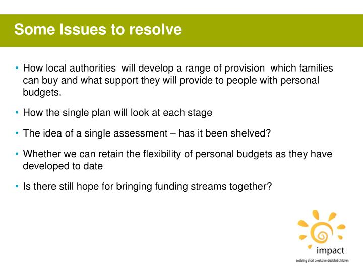 Some Issues to resolve