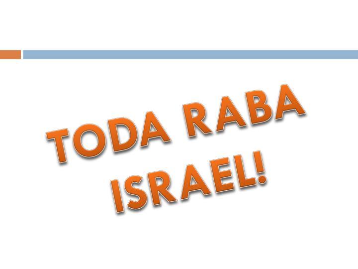 TODA RABA ISRAEL!
