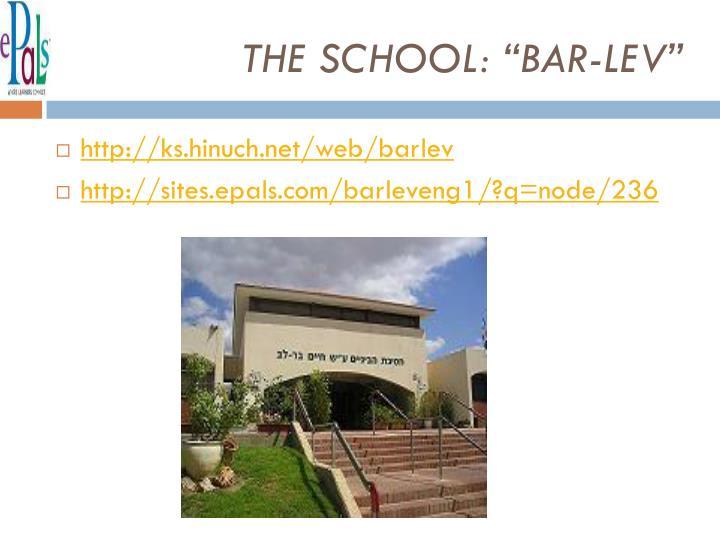"""THE SCHOOL: """"BAR-LEV"""""""