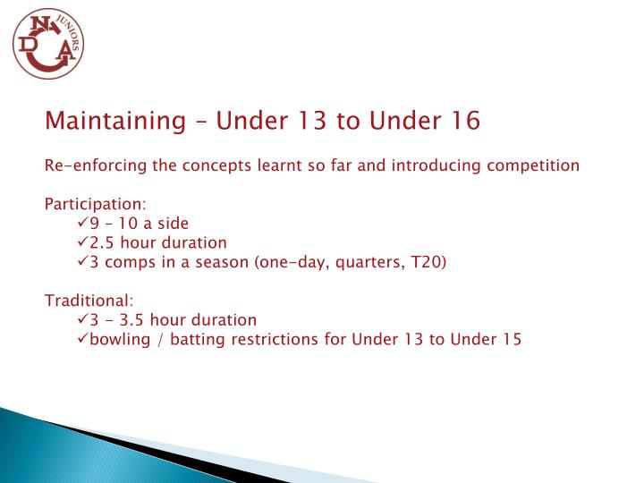 Maintaining – Under 13 to Under 16