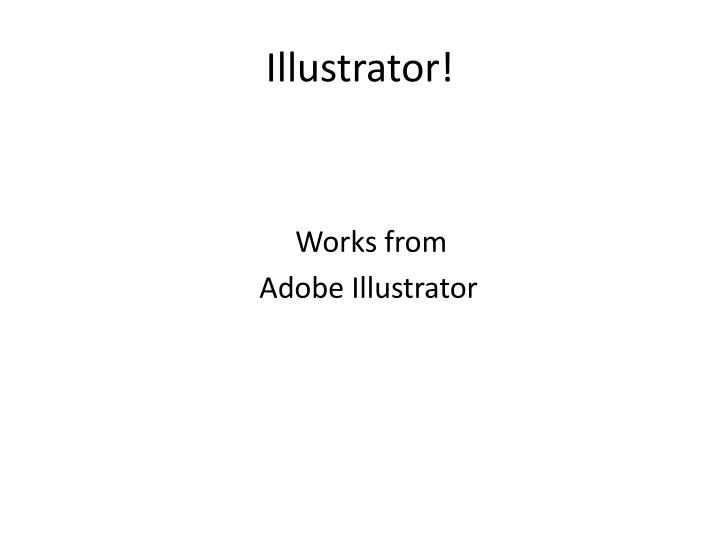 Illustrator!