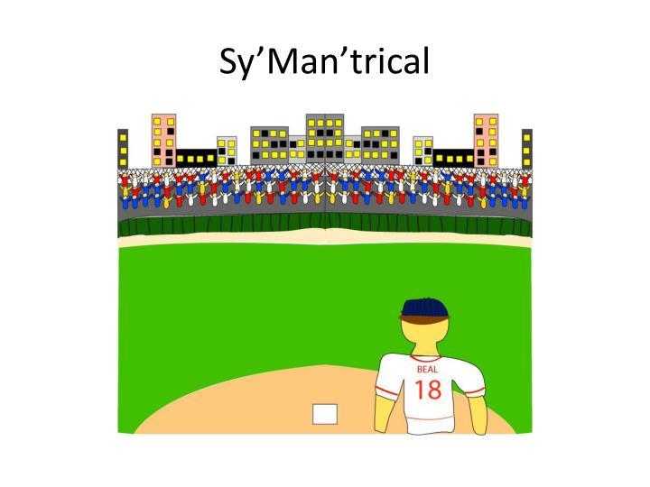 Sy'Man'trical