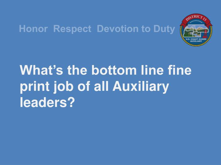What's the bottom line fine print job of all Auxiliary leaders?