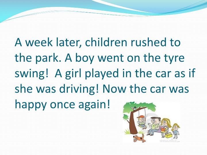 A week later, children rushed to the park. A boy went on the