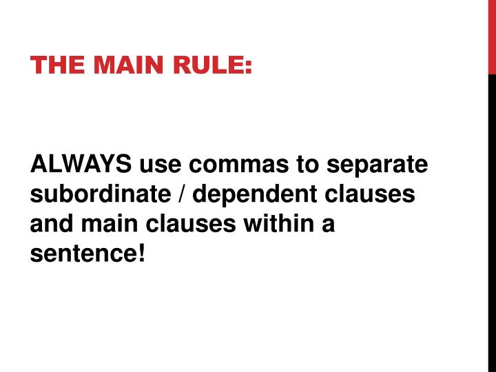 The Main Rule: