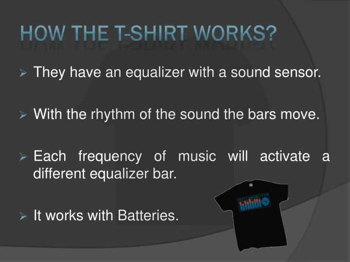 How the t shirt works