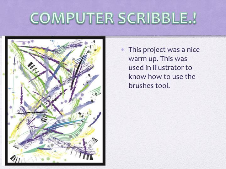 COMPUTER SCRIBBLE.!
