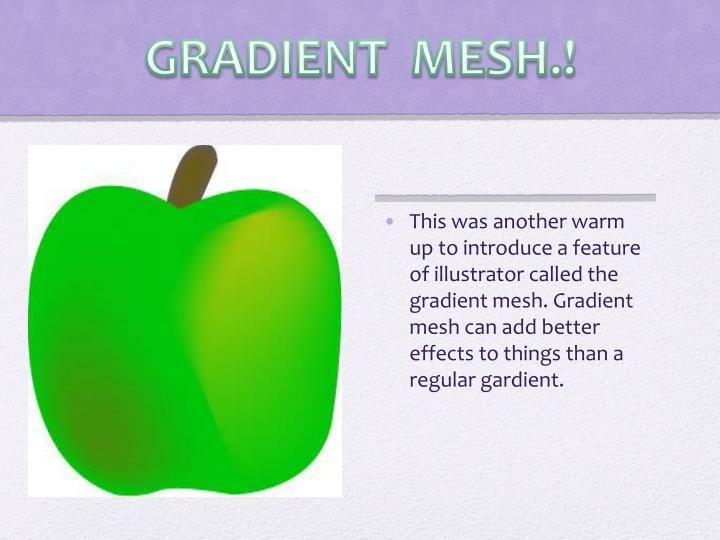 GRADIENT  MESH.!