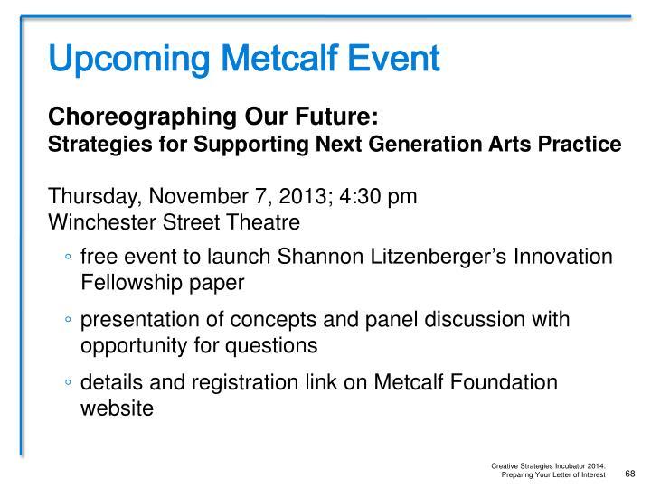 Upcoming Metcalf Event