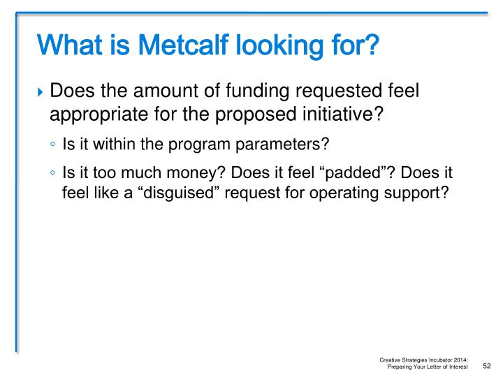 What is Metcalf looking for?