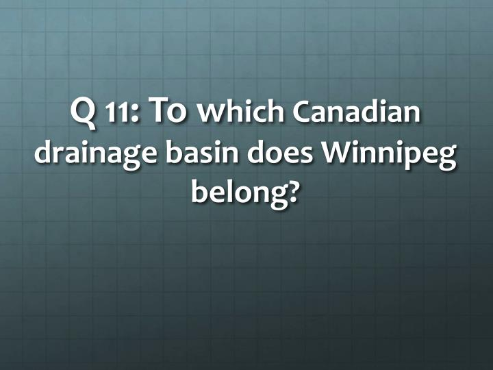 Q 11: To w
