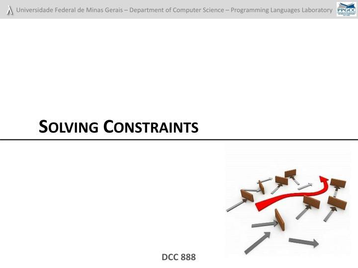 Solving Constraints