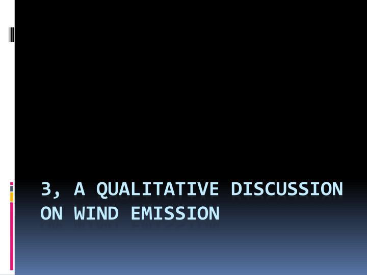 3, A qualitative discussion on wind emission