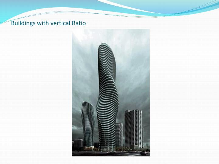 Buildings with vertical Ratio