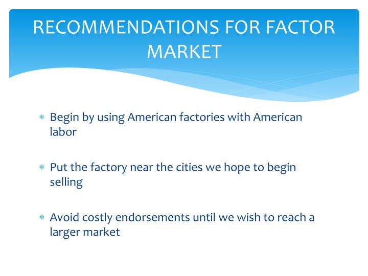 RECOMMENDATIONS FOR FACTOR MARKET
