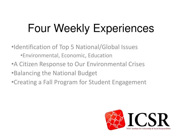 Four Weekly Experiences