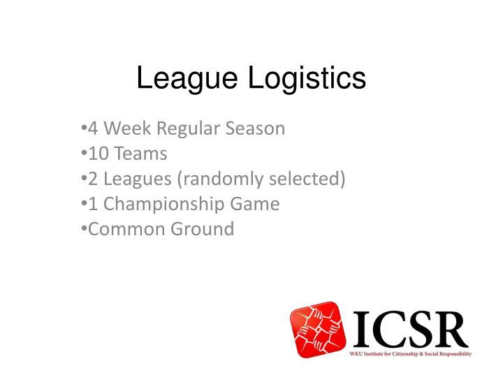 League Logistics