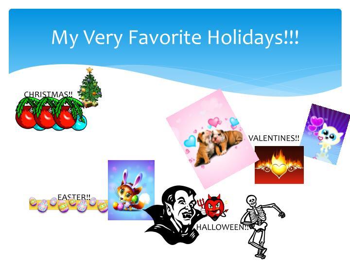 My Very Favorite Holidays!!!