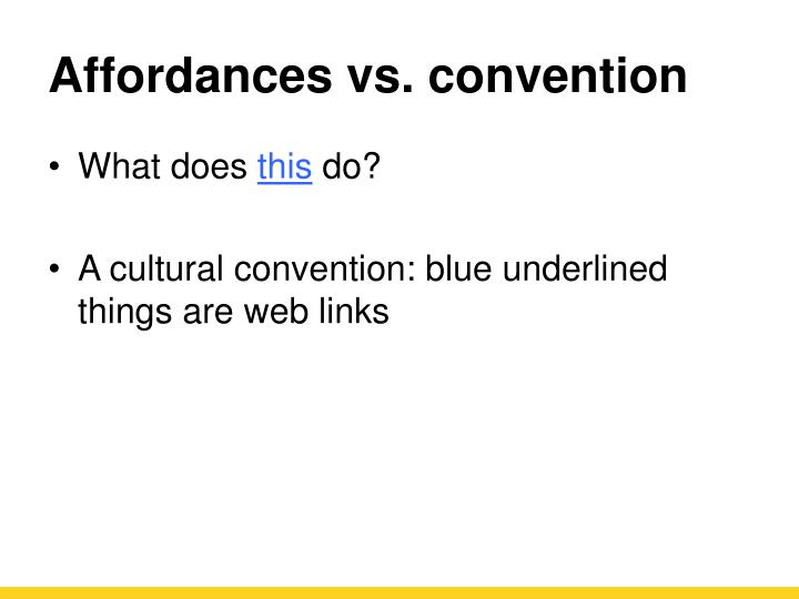 Affordances vs. convention