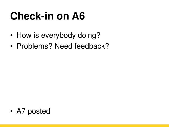 Check in on a6