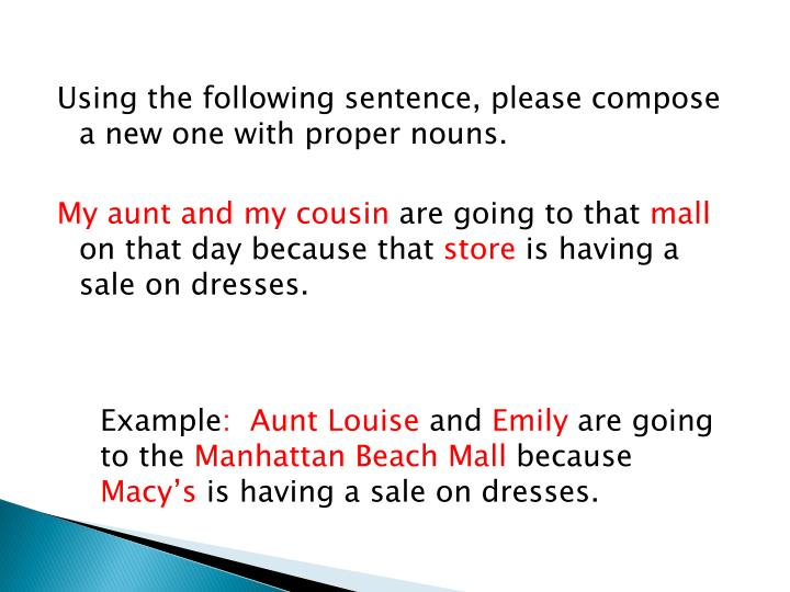 Using the following sentence, please compose a new one with proper nouns.