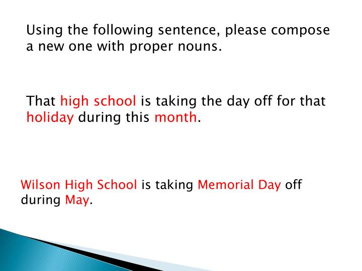 Using the following sentence, please compose a new one with proper nouns